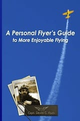 'A Personal Flyer's Guide to More Enjoyable Flying'