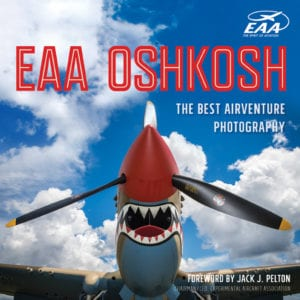EAA Oshkosh: The Best AirVenture Photography