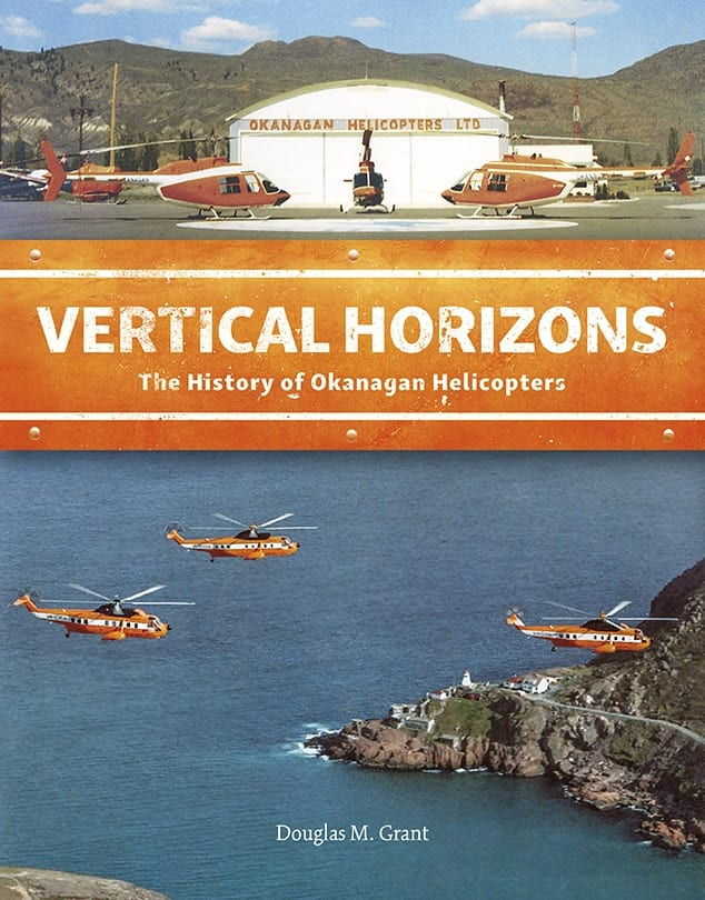 Book: Vertical Horizons dives into the history of Canada's Okanagan Helicopters